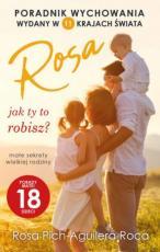 Rosa jak ty to robisz? - Małe sekrety wielkiej rodziny, Rosa Pich-Aguilera Roca