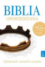 Biblia opowiedziana - Opowieść wszech czasów, Max Lucado, Randy Frazee