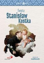 Święty Stanisław Kostka Skuteczni święci - , Ewa Stuła