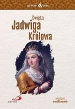 Święta Jadwiga Królowa Skuteczni święci  - , Magdalena Sitek