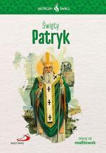 Święty Patryk Skuteczni święci - , Wojciech Filipiuk SSP