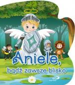 Aniele, bądź zawsze blisko - , ks. Bogusław Zeman SSP