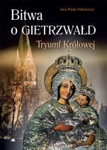 Bitwa o Gietrzwałd - Tryumf Królowej, Ewa Polak-Pałkiewicz