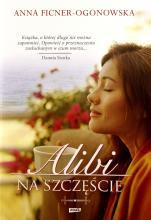 Alibi na szczęście - ,  Anna Ficner-Ogonowska