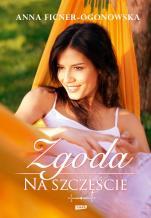 Zgoda na szczęście miękka - , Anna Ficner-Ogonowska