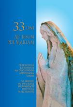 33 dni ad Iesum per Mariam - Przewodnik kandydata na duchowego niewolnika Maryi, Anna Kozikowska