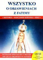 Wszystko o objawieniach z Fatimy - Historia, nauczanie Kościoła, kult, ks. Jacek Molka