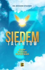 Siedem talentów - Dary Ducha Świętego, ks. Edward Staniek