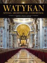 Watykan. Sztuka, architektura i ceremoniał - , Praca zbiorowa