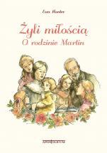 Żyli miłością - O rodzinie Martin, Ewa Hanter
