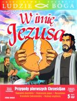 W imię Jezusa - Przygody pierwszych chrześcijan,