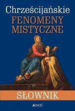 Chrześcijańskie fenomeny mistyczne - Słownik, Luigi Borriello, Raffaele Di Muro