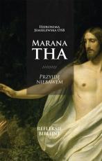 Marana tha – Przyjdę niebawem - Refleksje biblijne, Hieronima Jemielewska OSB