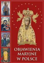 Objawienia maryjne w Polsce - Historia, sanktuaria, miejsca pielgrzymkowe, Joanna Maryon-Golonka