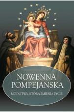Nowenna pompejańska Wydawnictwo M - Modlitwa, która zmienia życie, Stanisław Maria Kałdon OP
