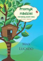 Promyk nadziei na każdy dzień roku - Dla dzieci i młodzieży, Max Lucado