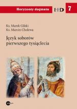 Język soborów pierwszego tysiąclecia - , ks. Marek Gilski, ks. Marcin Cholewa