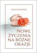 Nowe życzenia na różne okazje - , Teodor Szarwark