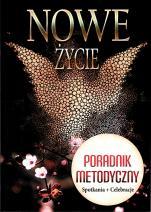 Nowe życie Poradnik metodyczny - Poradnik metodyczny, red. Joanna Borowicz, ks. Paweł Mąkosa