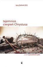 Tajemnice cierpień Chrystusa - , Jerzy Zieliński OCD