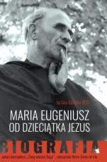Maria Eugeniusz od Dzieciątka Jezus - Biografia, bp Guy Gaucher OCD