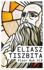 Eliasz Tiszbita - , Piotr Nyk OCD
