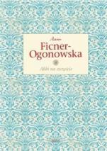 Alibi na szczęście twarda - ,  Anna Ficner-Ogonowska