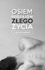 Osiem rodzajów złego życia - I jak ich uniknąć?, Jacek Zelek