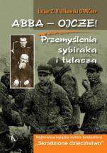 Abba-Ojcze! - Przemyślenia sybiraka i tułacza, Łucjan Z. Królikowski OFMConv