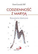 Codzienność z Maryją - Rozważania różańcowe, Paweł Leonik SSP