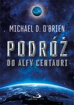 Podróż do Alfy Centauri - , Michael D. O'Brien