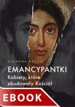 Emancypantki - Kobiety, które zbudowały Kościół, Zuzanna Radzik