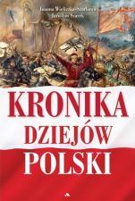 Kronika dziejów Polski - , Joanna Wieliczka-Szarkowa, Jarosław Szarek
