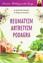 Reumatyzm, artretyzm, podagra - Święta Hildegarda leczy, Gottfried Hertzka, Wighrad Strehlow