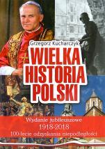 Wielka historia Polski - 1918-2018, Grzegorz Kucharczyk