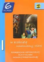 W Kościele umacniamy wiarę / Stanisław - Podręcznik metodyczny do nauki religii dla VI klasy szkoły podstawowej, red. ks. Tadeusz Panuś, ks. Andrzej Kielian, Adam Berski