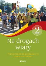 Na drogach wiary / Jedność - Podręcznik do religii dla klasy II liceum i technikum, red. ks. Jarosław Czerkawski, Elżbieta Kondrak, Bogusław Nosek