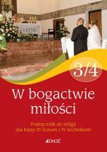 W bogactwie miłości / Jedność - Podręcznik do religii dla klasy III liceum i IV technikum, red. ks. Jarosław Czerkawski, Elżbieta Kondrak, Bogusław Nosek
