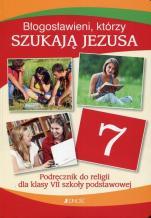 Błogosławieni, którzy szukają Jezusa / Jedność - Podręcznik do religii dla klasy VII szkoły podstawowej, red. ks. Krzysztof Mielnicki, Elżbieta Kondrak, Ewelina Parszewska