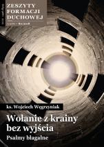 Wołanie z krainy bez wyjścia. Psalmy błagalne - Zeszyty Formacji Duchowej Lato 80/2018, ks. Wojciech Węgrzyniak