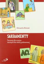 Sakramenty - Ćwiczenia dla uczniów starszych klas szkoły podstawowej, Aleksandra Bałoniak