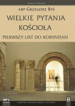Wielkie pytania Kościoła - Pierwszy List do Koryntian, abp Grzegorz Ryś