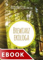 Brewiarz ekologa - , Zdzisław Józef Kijas OFMConv