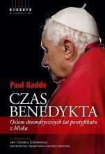 Czas Benedykta - Osiem dramatycznych lat pontyfikatu z bliska, Paul Badde