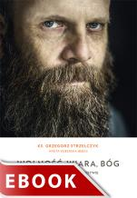 Wolność, wiara, Bóg - Rozmowy o chrześcijaństwie, ks. Grzegorz Strzelczyk, Aneta Kuberska-Bębas