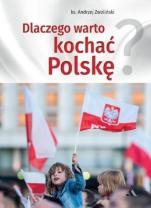 Dlaczego warto kochać Polskę? - , ks. Andrzej Zwoliński