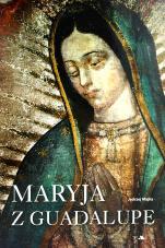 Maryja z Guadalupe - , Jędrzej Majka