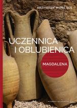Uczennica i oblubienica - Lectio divina z Marią Magdaleną, Krzysztof Wons SDS