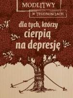 Dla tych, którzy cierpią na depresję - , red. Dorota Mazur