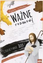 Ważne rozmowy - Czego uczy mnie Jezus?, Bogumiła Wróblewska